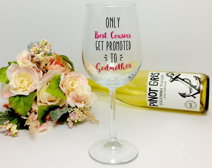 godmother gift // godmother wine glass // godmother // fairy godmother // only the best cousins get promoted to godmothers // baptism gift