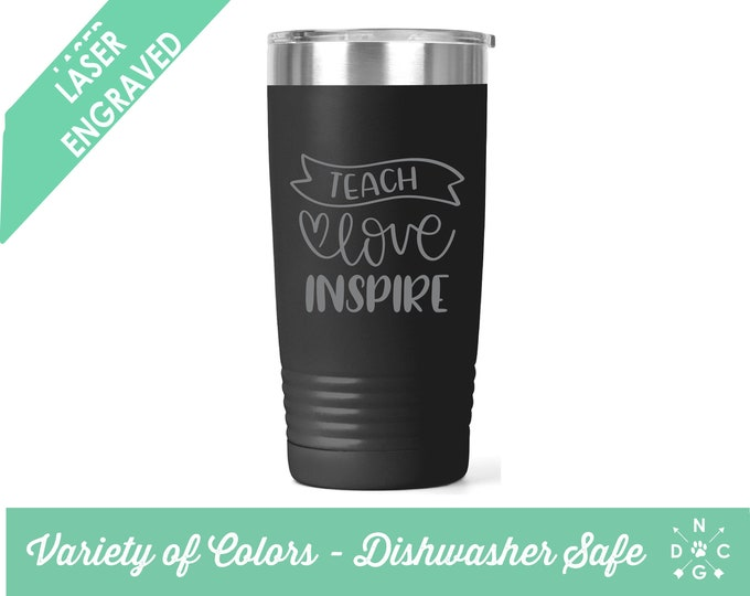 love teach inspire tumbler / Teacher Coffee Cup / Gift for teacher / teacher retirement gift / teacher appreciation / Custom Coffee Mug