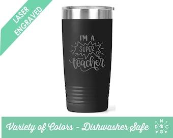 I am a Super Teacher Tumbler / Teacher Coffee Cup / Gift for teacher / teacher retirement gift / teacher appreciation / Custom Coffee Mug