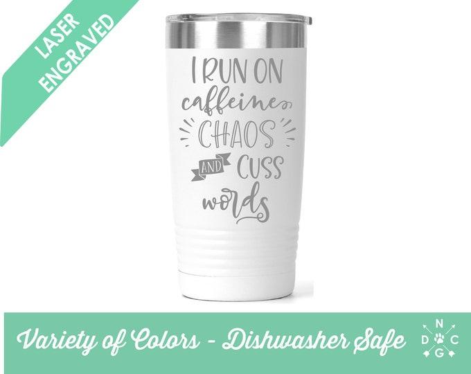 I Run On Caffeine, Chaos, and Cuss Words / Teacher Coffee Cup / Gift for teacher / teacher retirement gift / teacher appreciation