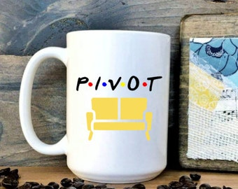 Ready to Ship! Pivot / Friends tv show / coffee mug / friends mug / friends tv show mug / pivot mug / ill be there for you // ross geller