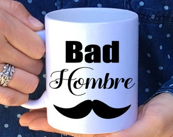 Bad Hombre // Nasty Woman // Coffee Mug // Bad Hombre Mug // Coffee Cup // Hillary Clinton // Donald Trump // Nasty woman mug // election