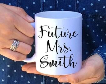 future mrs mug / engagement gift / engagement mug / future mrs / bridal shower gift / bride to be gift / engaged mug / coffee mug
