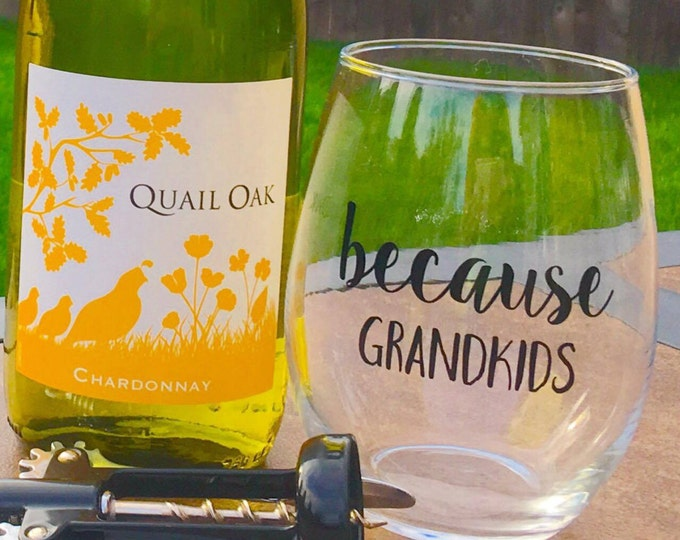 Because Grandkids Wine Glass // because kids // wine glass // stemless wine glass // grandkids // funny wine glass // because kids wine