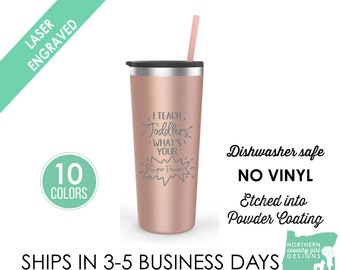 22oz Stainless Teacher Cup with Sip-able Lid and Straw / I Teach Toddlers What's your Superpower / Preschool Teacher / Day Care Teacher