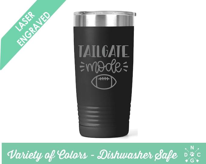 Tailgate Mode Tumbler / Football Tumbler / Fall Tumbler / Football Season / Personalized Football Tumbler / Sports Tumbler