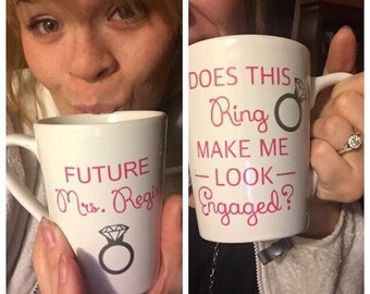 Does this ring make me look engaged? Mug // Engagement Mug // Engagement Announcement Mug Fiance, Gift for Her, Wedding Gift (Made to Order)
