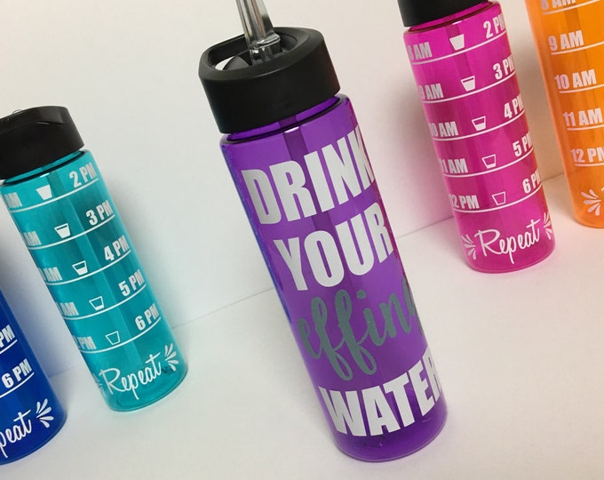 """Drink Your """"effing"""" Water // drink your fucking water // water intake tracker // funny water bottle // personalized water bottle // sports"""