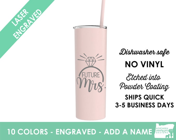 Future mrs tumbler Future mrs Engagement gift Bride tumbler Personalized tumbler Bride to be gift Future mrs gift Wedding tumbler Tumbler