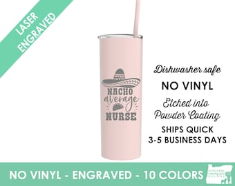 nacho average nurse tumbler nurse gift nurse graduation gift nurse shirt nurse appreciation nurse personalized tumbler nurse cup rn gift