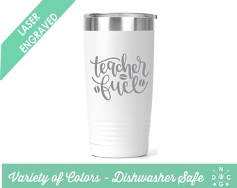 Teacher Fuel Tumbler / Teacher Coffee Cup / Gift for teacher / teacher retirement gift / teacher appreciation / Custom Coffee Mug