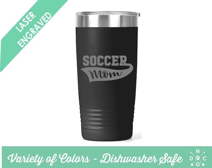 Soccer Mom Tumbler / Soccer tumbler / Soccer Coach Gift / Coach Gift / Soccer Gift / Personalized Soccer Tumbler / Custom Tumbler