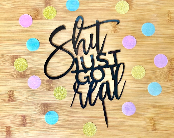 Shit Just Got Real Cake Topper || acrylic silver wood glitter bridal shower engagement party bachelorette || bridal shower cake topper