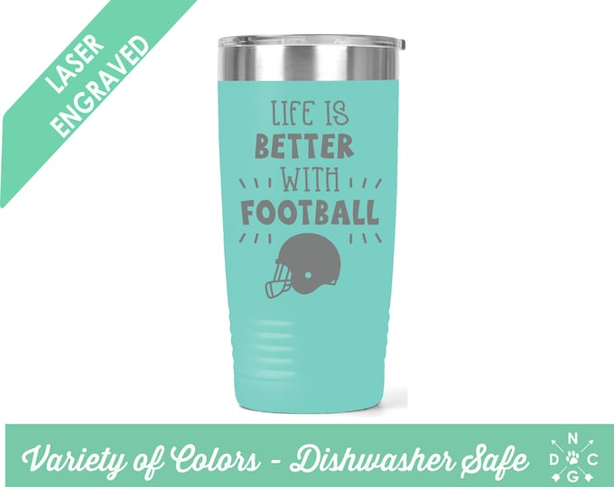 Life is Better With Football Tumbler / Football Tumbler / Fall Tumbler / Football Season / Personalized Football Tumbler / Sports Tumbler