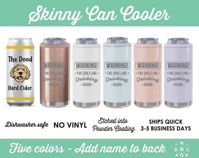 Warning The Girls Are Drinking Again Skinny Can Cooler   Slim Can Cooler   Custom Insulated Beverage Holder   Engraved Can Cooler
