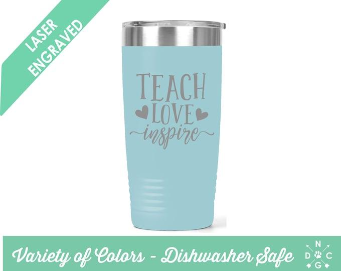 Teach love inspire tumbler / Teacher Coffee Cup / Gift for teacher / teacher retirement gift / teacher appreciation / Custom Coffee Mug