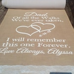 40 ft charming father quote burlap aisle runner with lace on each end. Ivory, white, or black font color  available.