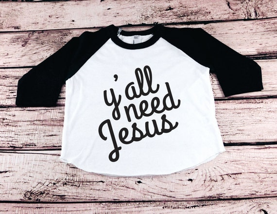 4f28d0af6 Toddler Boy Raglan Sleeve Y'all Need Jesus Shirt Baby | Etsy