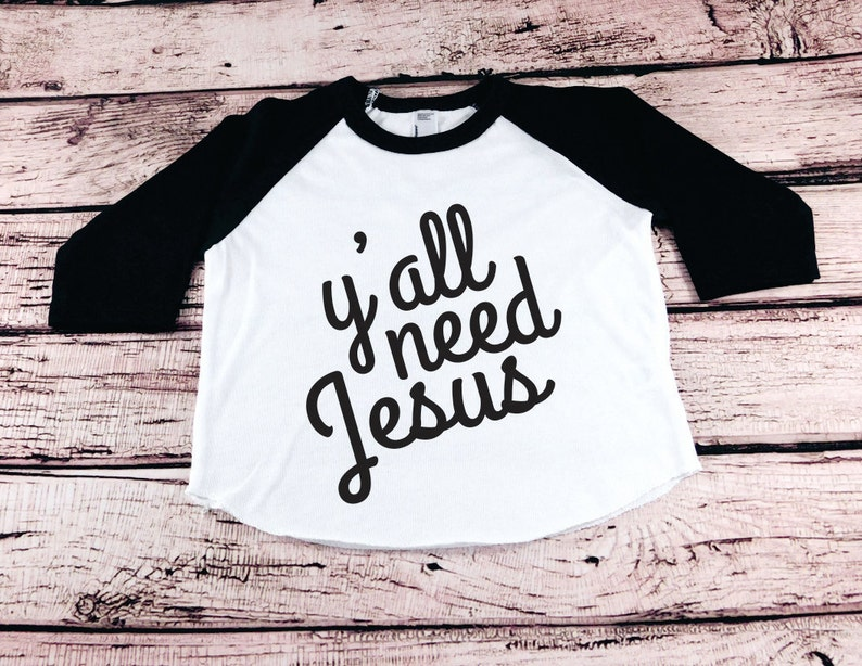 52144e6f3 Toddler Boy Raglan Sleeve Y all Need Jesus Shirt Baby