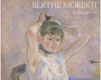 "Berthe Morisot: Impressionist. Beautifully illustrated exhibition catalog. Essays ""Berthe Morisot"" and ""Morisot's Style & Technique"" (28721)"