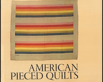 American Pieced Quilts. Catalog for October 14, 1972 - January 8, 1973 at the Renwick Gallery, Smithsonian Institution. Illustrated. (28683)