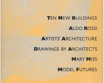 Ten New Buildings; Aldo Rossi; Artists' Architecture; Drawings By Architects; Mary Miss; Model Futures (Art & Architecture series). (27907)