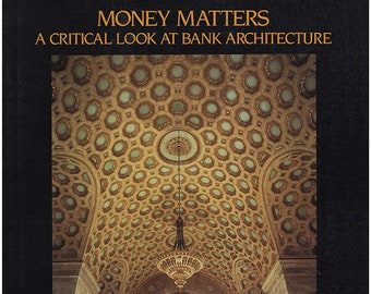 Money Matters: A Critical Look at Bank Architecture. Beautifully illustrated with 124 photographs, including 60 full-color plates. (28658)