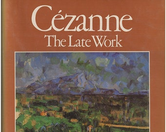 Cézanne: The Late Work. Exhibition catalog. Illustrated, including 50 in color. Essays. Analyzes and evaluates Cezanne's achievement (28710)
