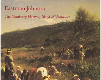 Eastman Johnson: The Cranberry Harvest, Island of Nantucket.  25th Anniversary edition. Exhibition catalog. 3 Essays. Illustrated. (28659)