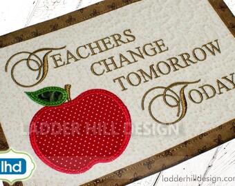 ITH Mug Rug Embroidery Design -- Teachers Change Tomorrow Today --  Mug Rug Embroidery Design MR001A