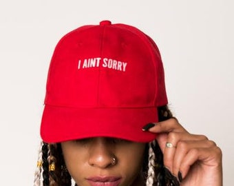 I Aint Sorry Dad Hat