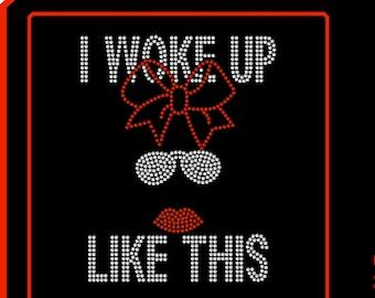 Diva Rhinestone Bling Iron-on T-shirt Transfer I Woke Up Like This - Iron on - Appliqué - Sassy - DIY