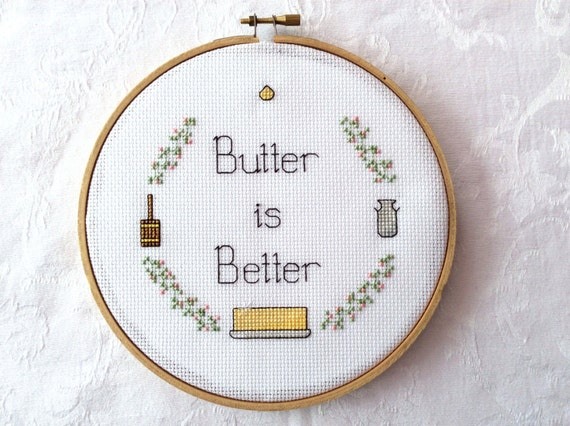 Butter Is Better cross stitch pattern, PDF pattern, kitchen xstitch, funny  embroidery, snarky needlepoint, digital download, food printable