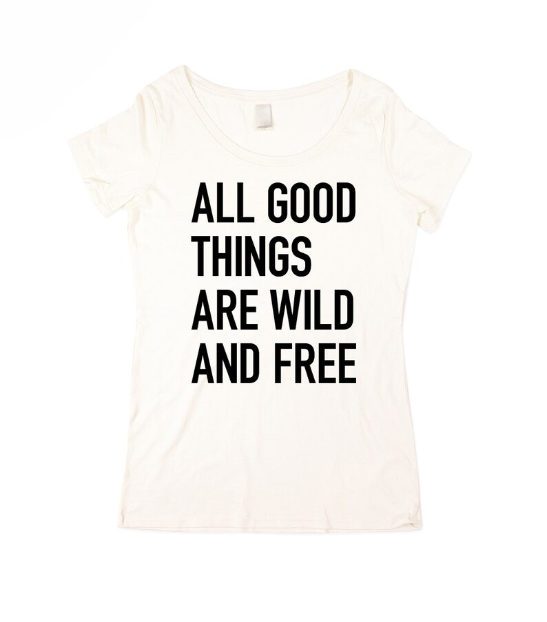 Womens Wild and Free T-shirt   MEME  Natural White Quote image 0