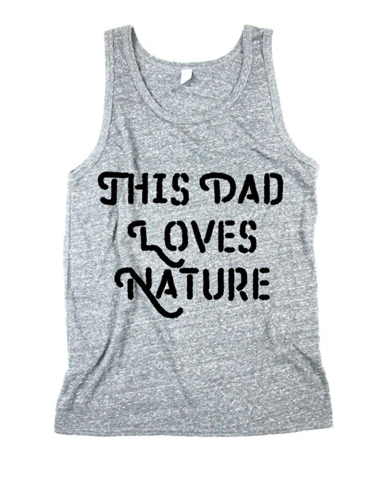 Men Nature Tank  This dad loves Nature  Tank Top  Unisex image 0