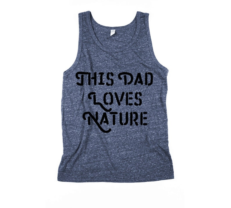 Dad Tank  This dad loves Nature  Dad Tank Top  Fathers Day image 0