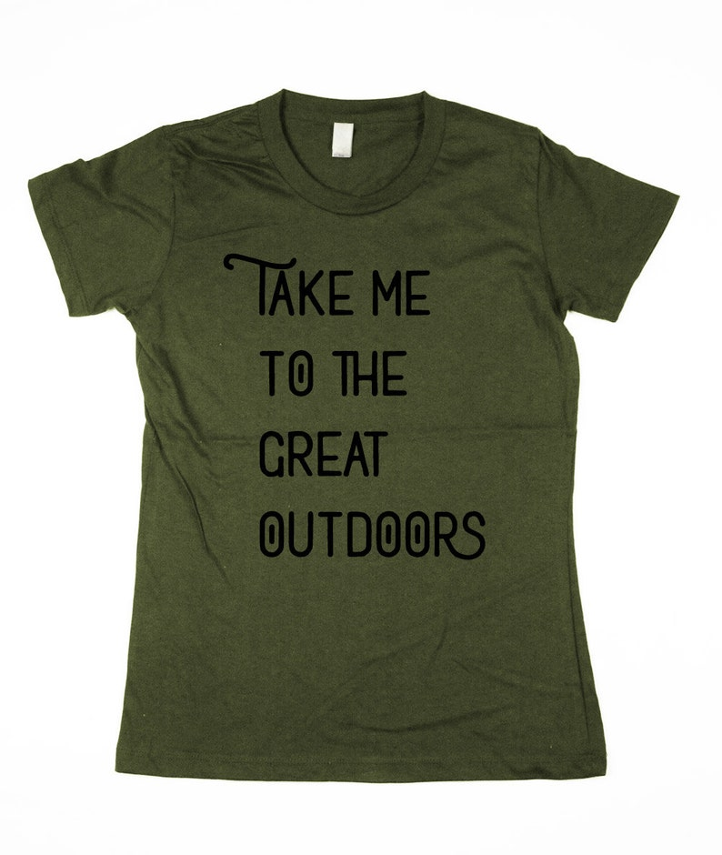 Outdoors Shirt Womens Take me to the great outdoors T-shirt image 0