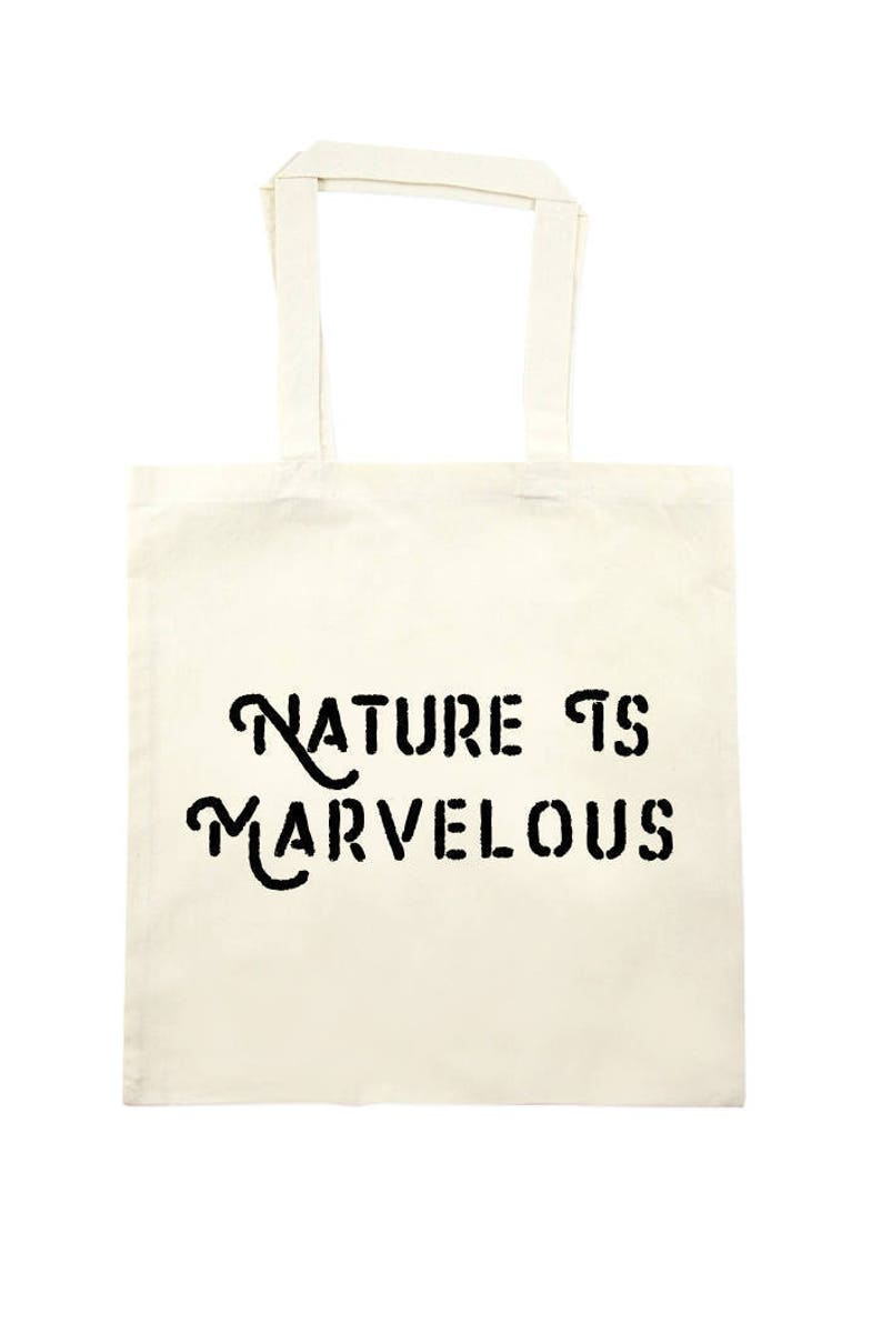 Nature is marvelous Tote Bag  natural image 0