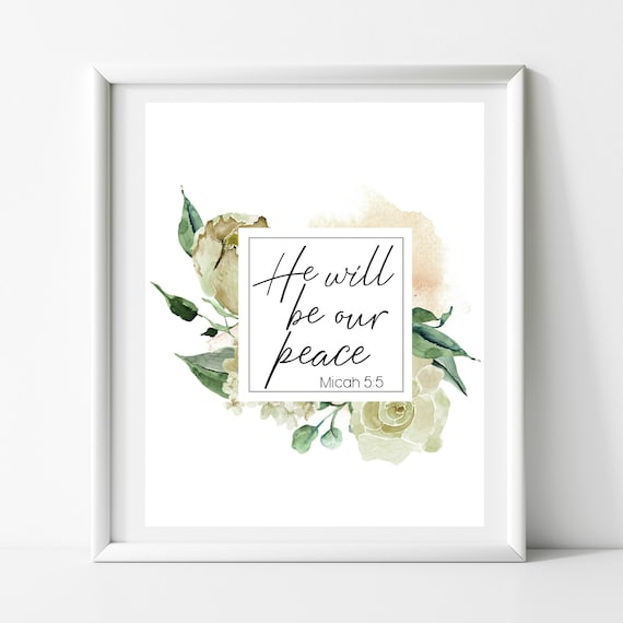 He Will BE OUR PEACE, Micah 5:5, Digital print