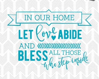 Home SVG - SVG Files for Cricut - Short Happy Quotes - Home Quotes - Love design svg - Let Love Abide - Commercial Use