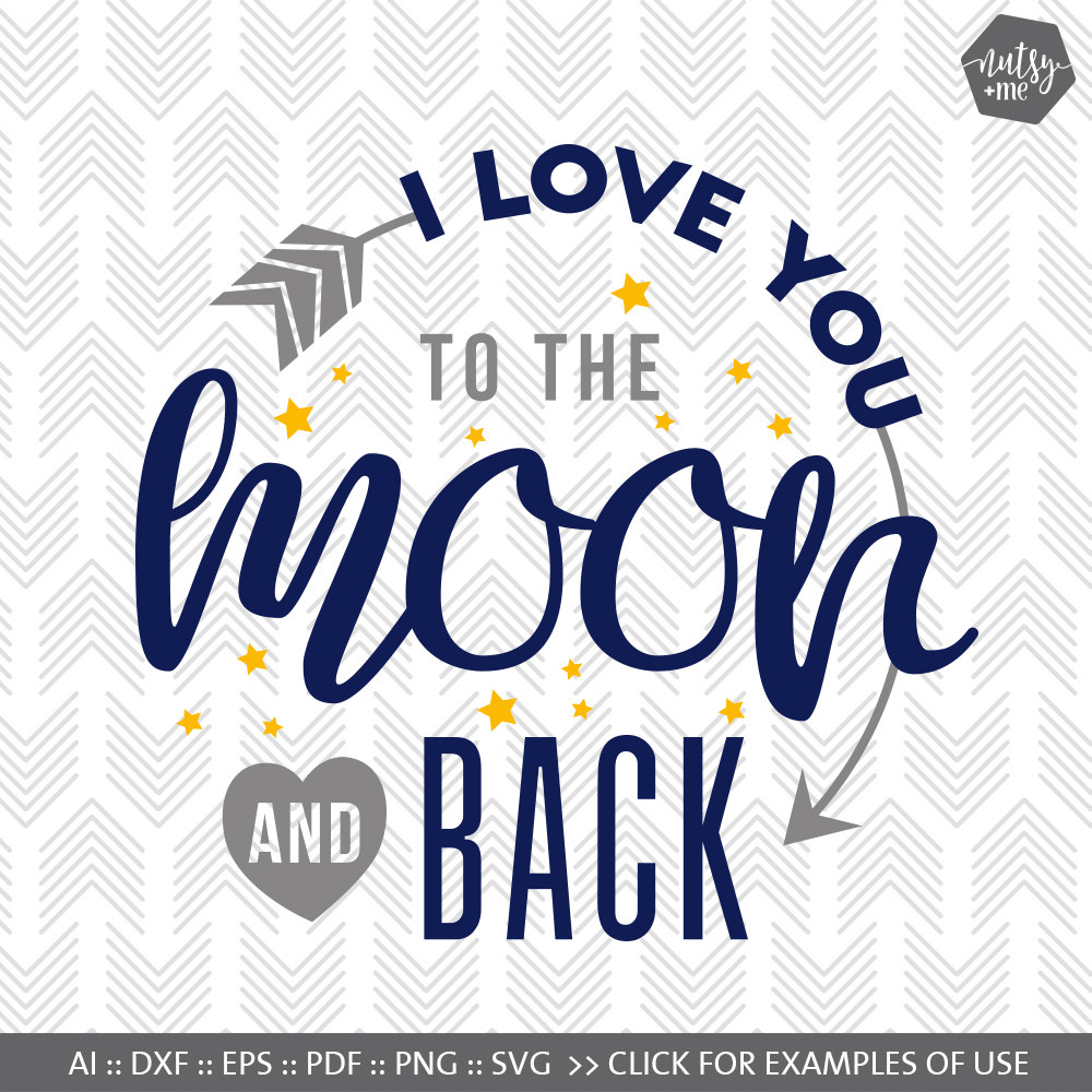 Quotes For Kids Baby Svg Files To The Moon And Back Svg Etsy