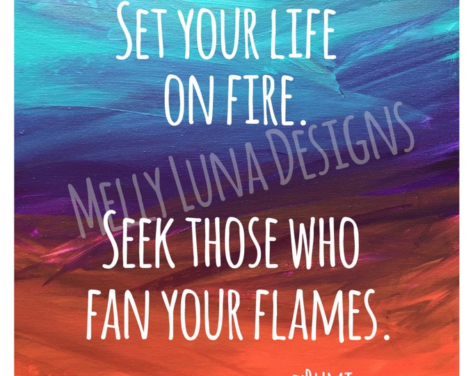 Rumi Inspirational Message, Fire and Ice Print