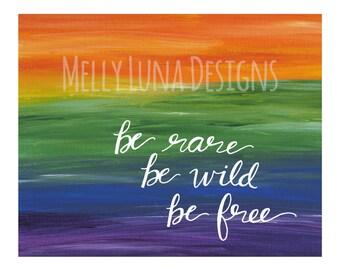Be Rare, Wild, and Free Rainbow Mixed Media Print