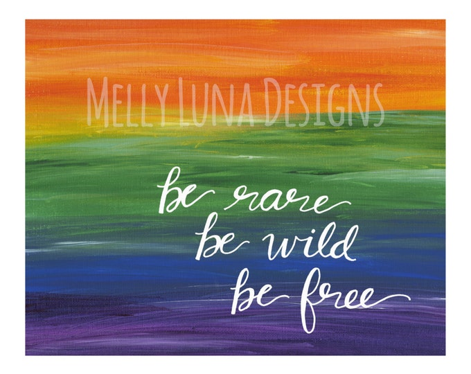 Be Rare, Wild, and Free Rainbow Mixed Media Print