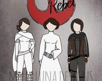 Rebel Women Star Wars Inspired Print, Leia, Amidala, Jyn