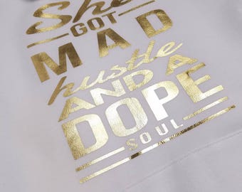 Women's Hoodie, She Got Mad Hustle and a Dope Soul, Graphic Tee, Black Girls Rock, Black Girl Magic, Two Colors