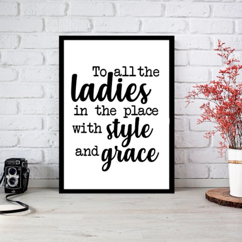 To All The Ladies In The Place With Style And Grace SVG