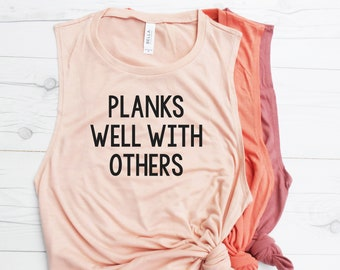 Planks Well With Others Muscle Tank   Barre Tank   Muscle Tank   Workout Shirt   Fitness Tank / Womens Tank / Cute Gym Shirt / Muscle Shirt