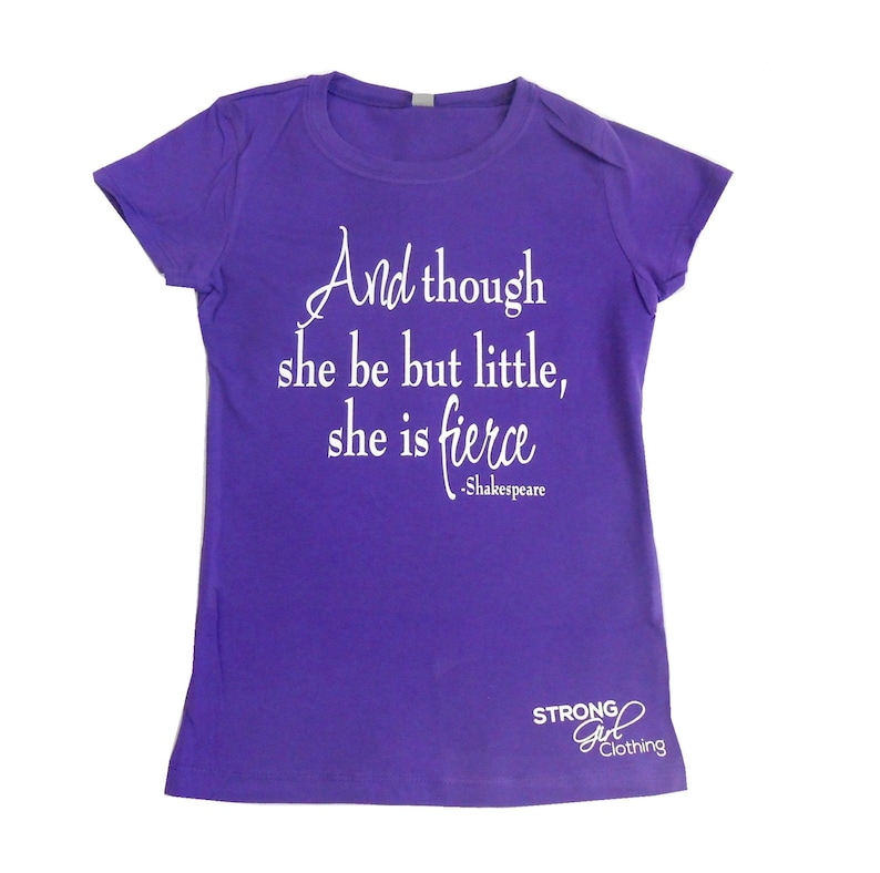 f0e08cc36 And Though she be but little she is FIERCE Kids Shirt. Kids