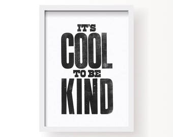 It's cool to be kind - A3 letterpress print - choice of colour